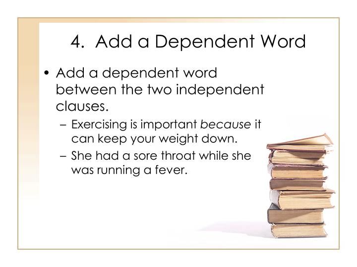 4.  Add a Dependent Word