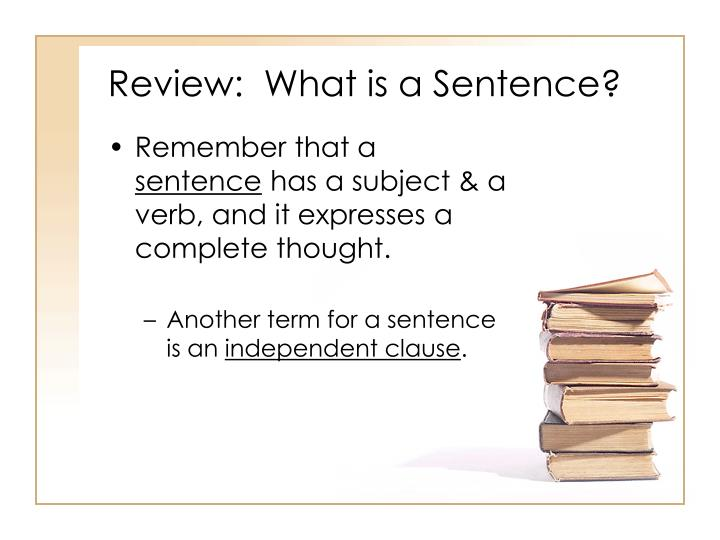 Review:  What is a Sentence?