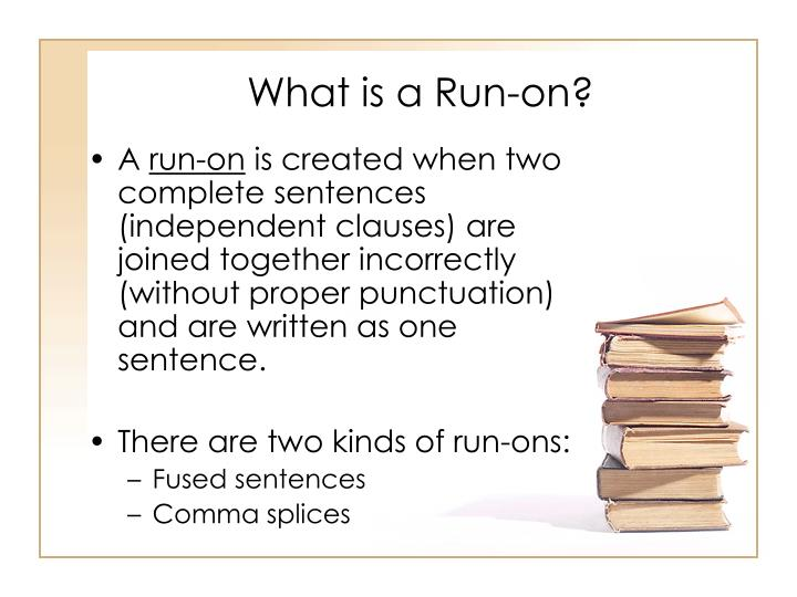 What is a Run-on?
