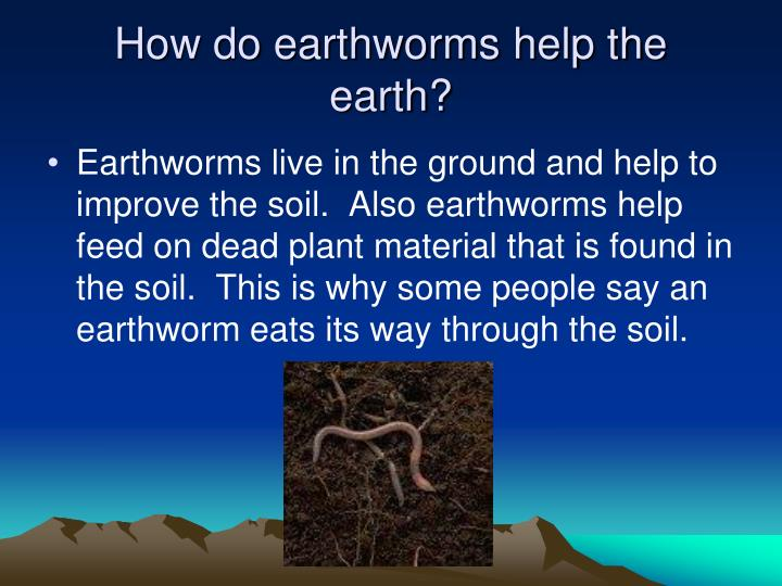 How do earthworms help the earth