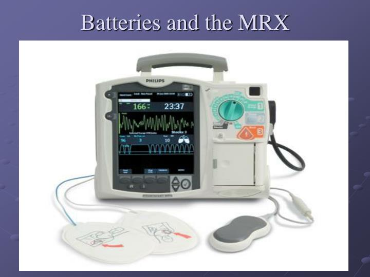 Batteries and the MRX