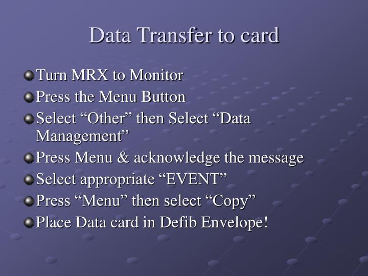 Data Transfer to card