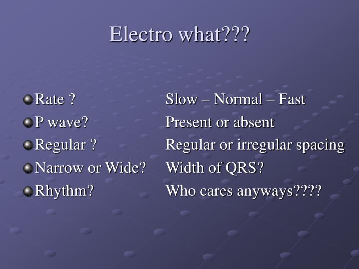 Electro what???
