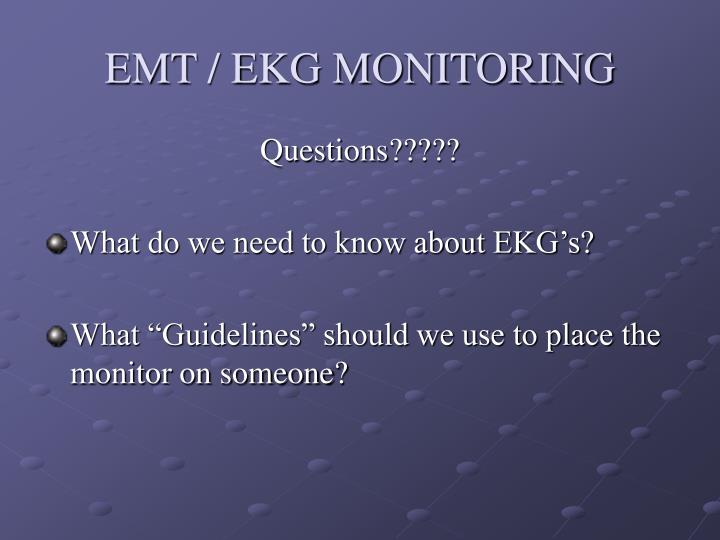 EMT / EKG MONITORING