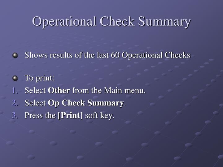 Operational Check Summary