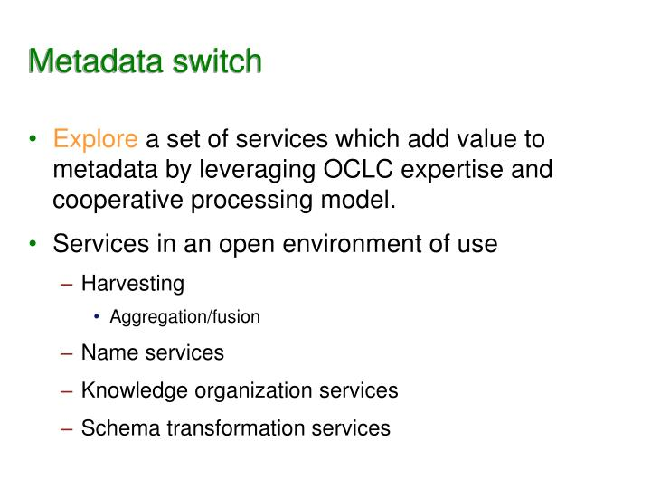 Metadata switch