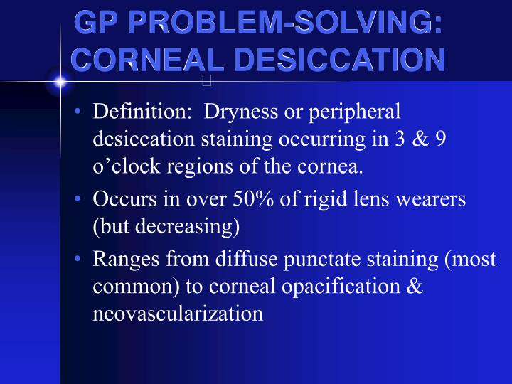 GP PROBLEM-SOLVING: CORNEAL DESICCATION