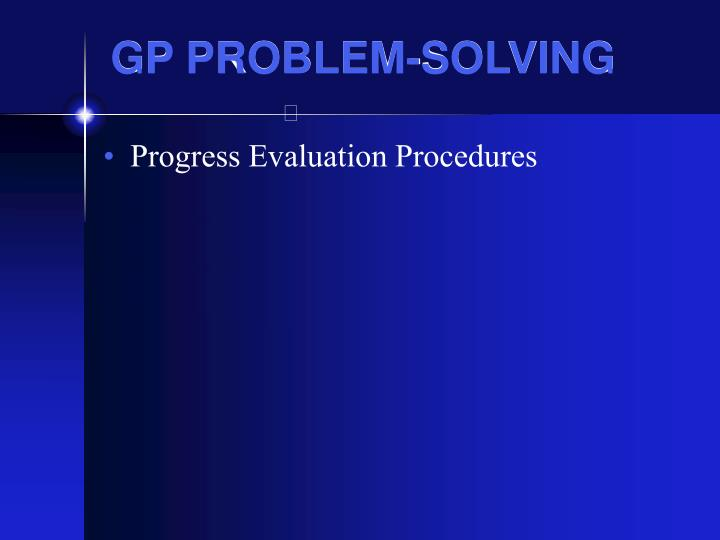 GP PROBLEM-SOLVING