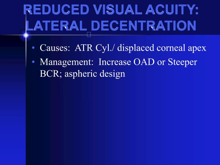 REDUCED VISUAL ACUITY: LATERAL DECENTRATION