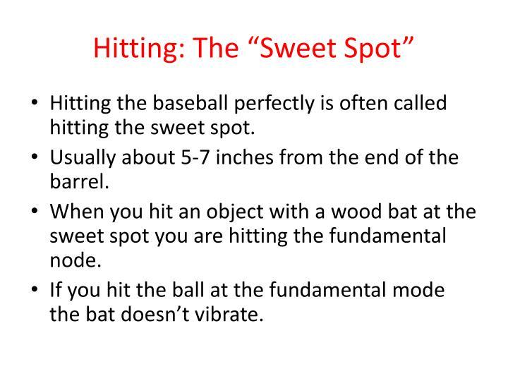 "Hitting: The ""Sweet Spot"""