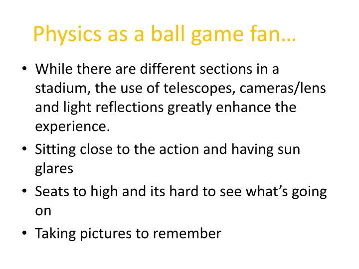 Physics as a ball game fan…