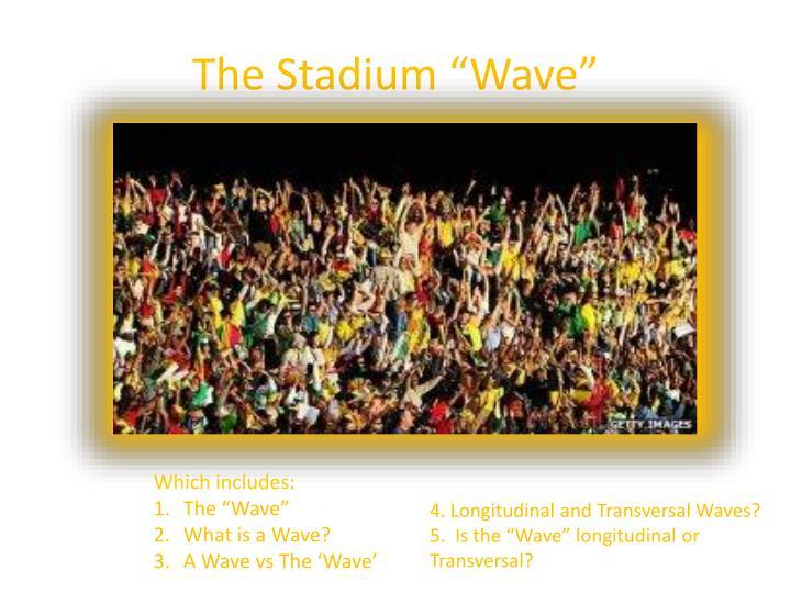 "The Stadium ""Wave"""