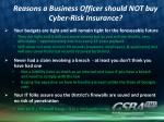 reasons a business officer should not buy cyber risk insurance1
