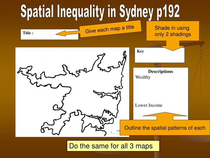 spatial inequality Note - spatial inequality is the relationship between where people live and their standard of living thank you :.