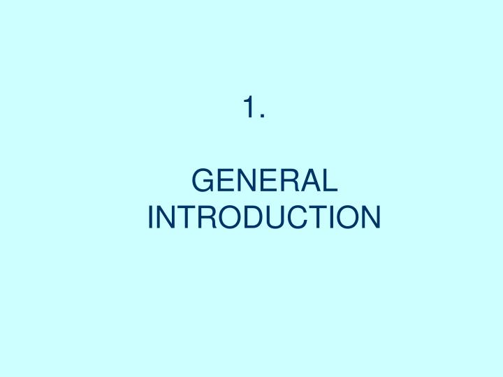 1 general introduction