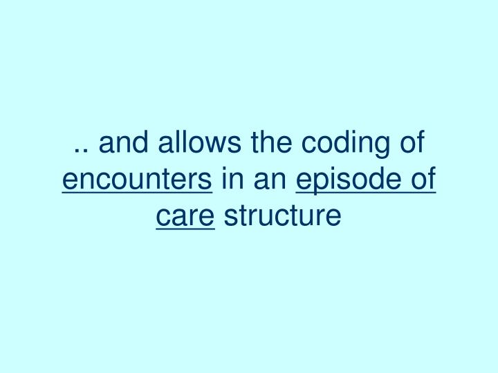 .. and allows the coding of