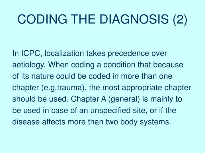 CODING THE DIAGNOSIS (2)
