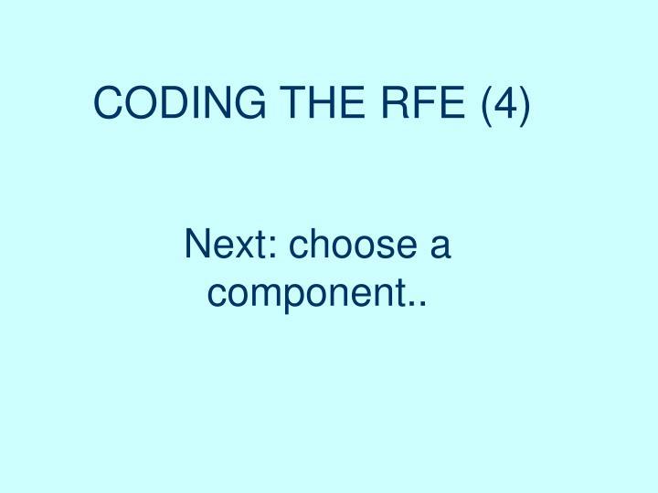 CODING THE RFE (4)