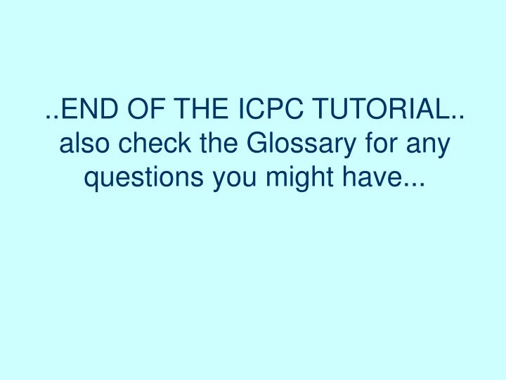 ..END OF THE ICPC TUTORIAL..