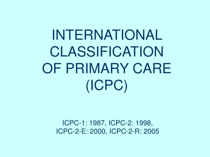 International classification of primary care icpc