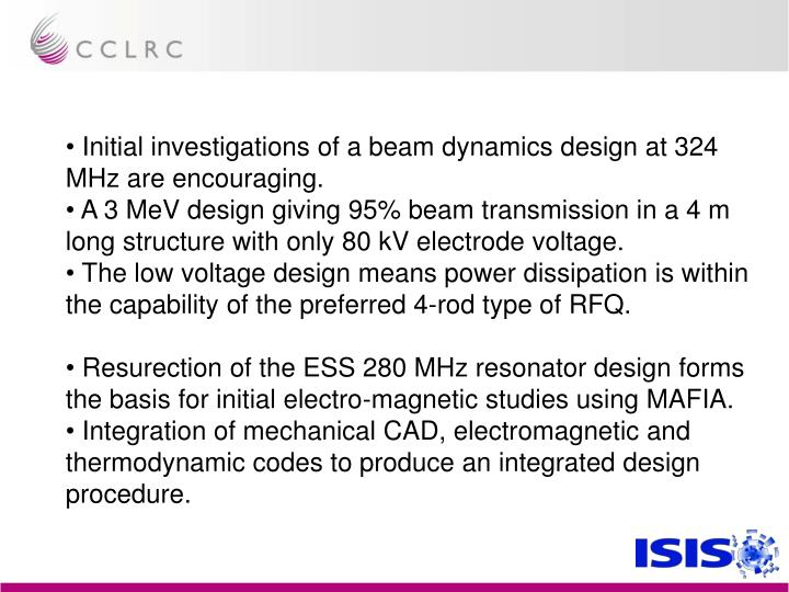 Initial investigations of a beam dynamics design at 324 MHz are encouraging.