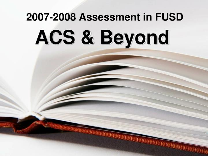 2007-2008 Assessment in FUSD
