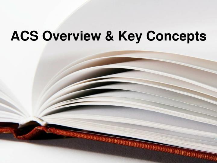ACS Overview & Key Concepts