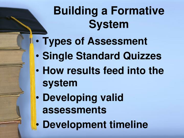 Building a Formative System