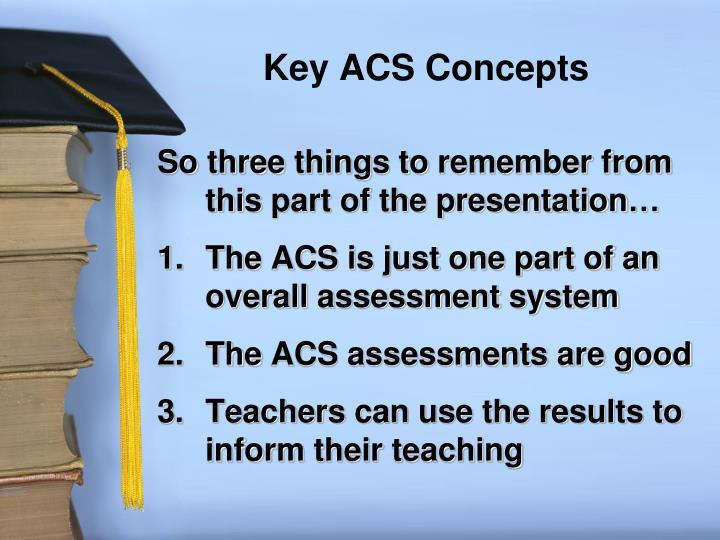Key ACS Concepts