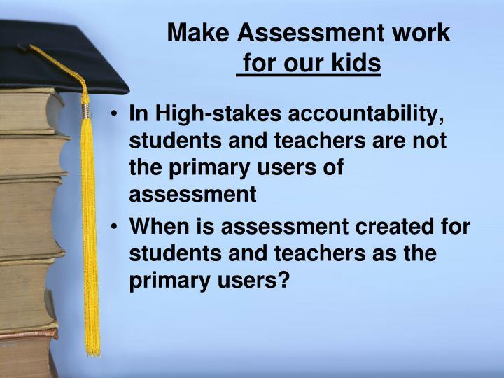 Make Assessment work