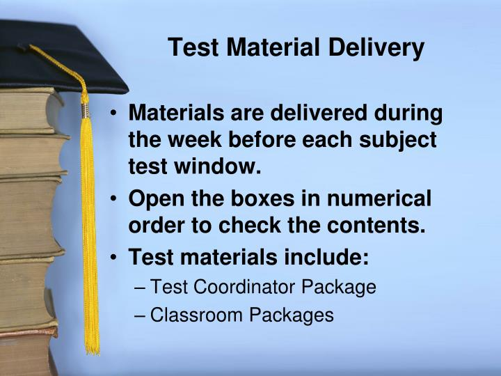Test Material Delivery