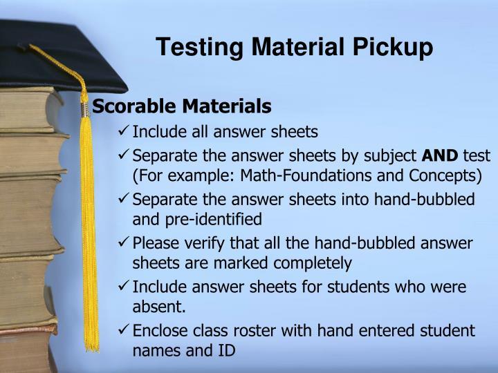 Testing Material Pickup