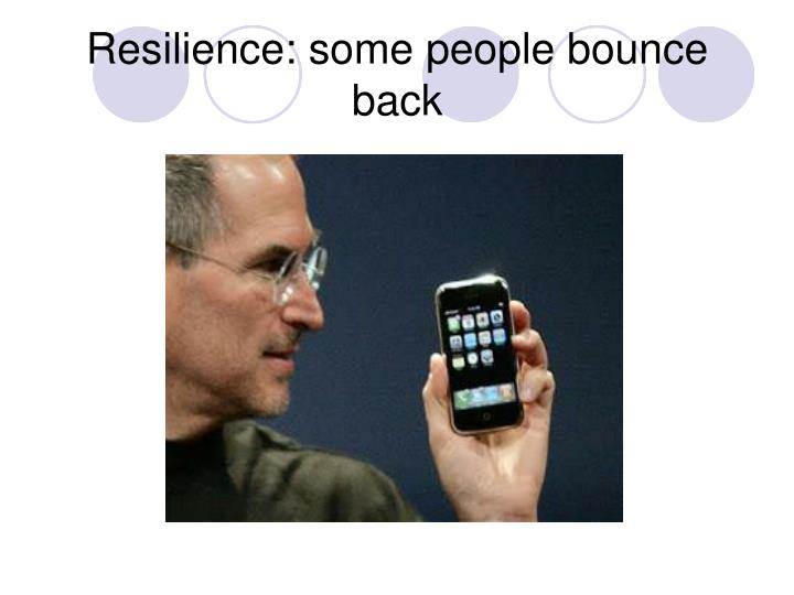 Resilience: some people bounce back