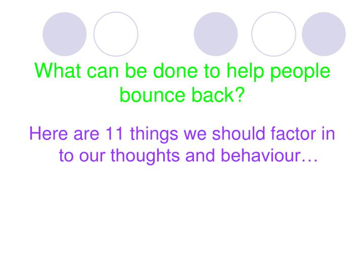 What can be done to help people bounce back?