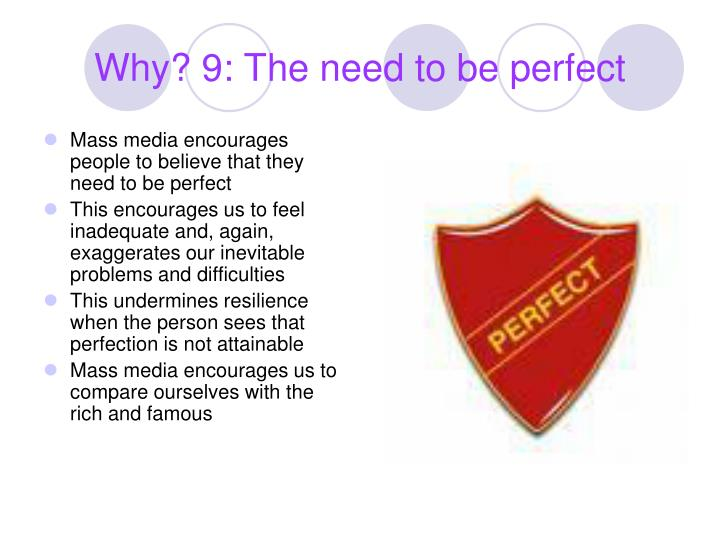 Why? 9: The need to be perfect