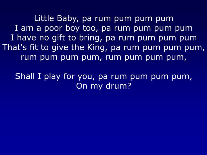 Little Baby, pa rum pum pum pum