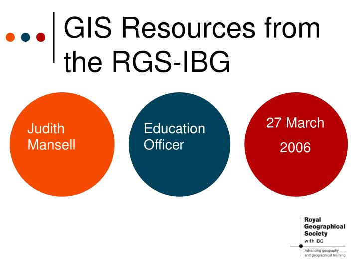 Gis resources from the rgs ibg