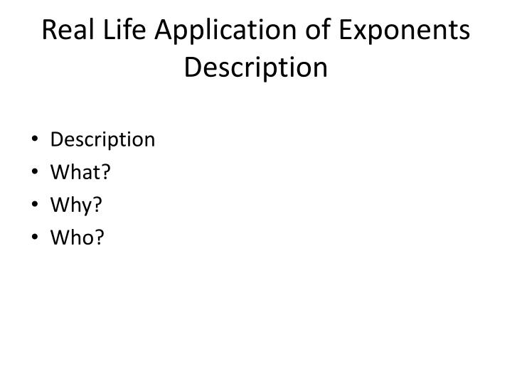 Real life application of exponents description