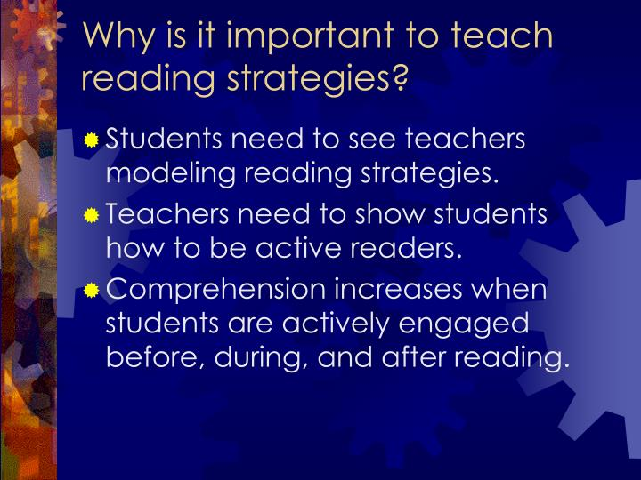 Why is it important to teach reading strategies?