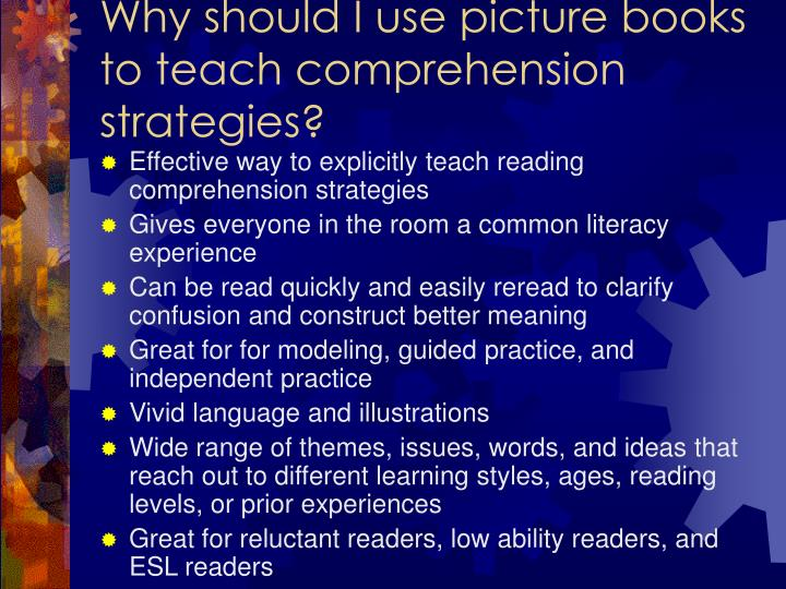 Why should I use picture books to teach comprehension strategies?