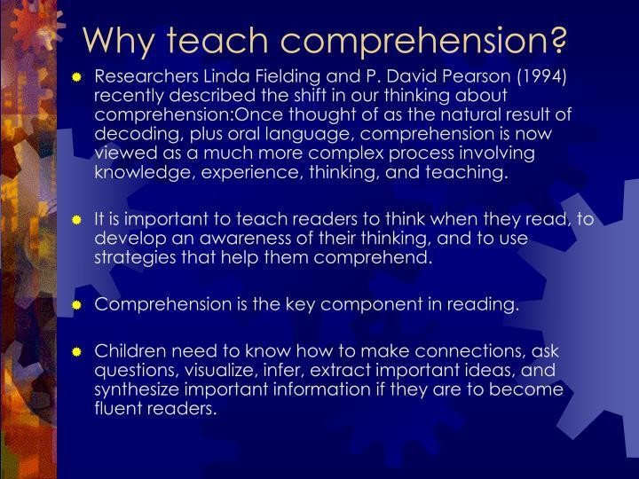 Why teach comprehension?