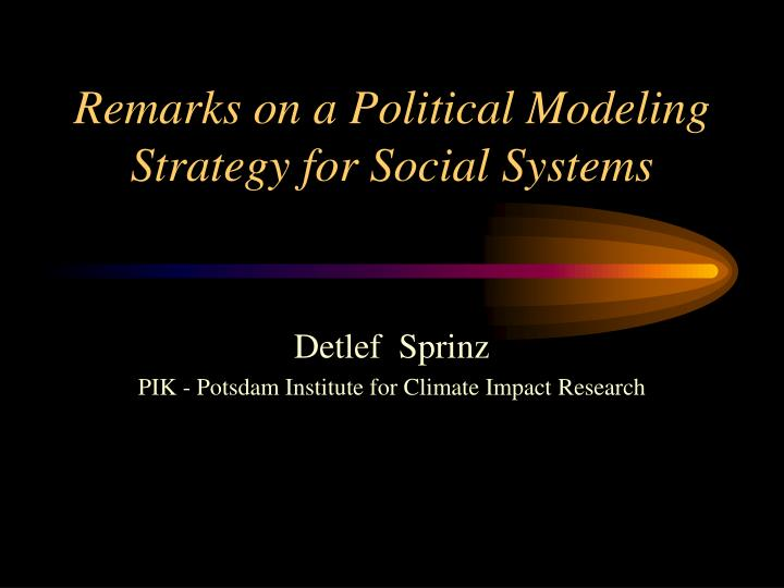 Remarks on a political modeling strategy for social systems