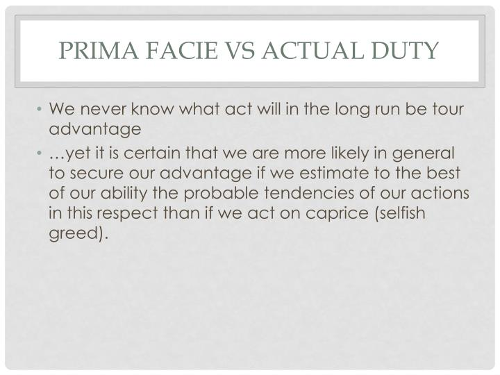 Prima Facie VS actual duty