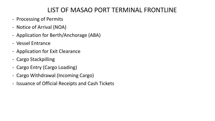 LIST OF MASAO PORT TERMINAL FRONTLINE
