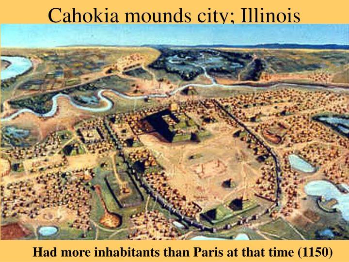 Cahokia mounds city; Illinois