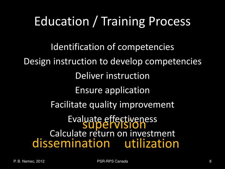 Education / Training Process