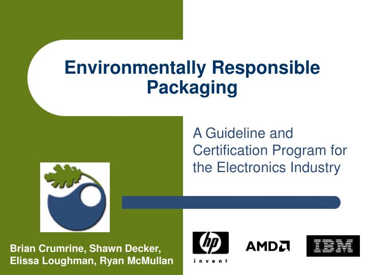 Environmentally responsible packaging1