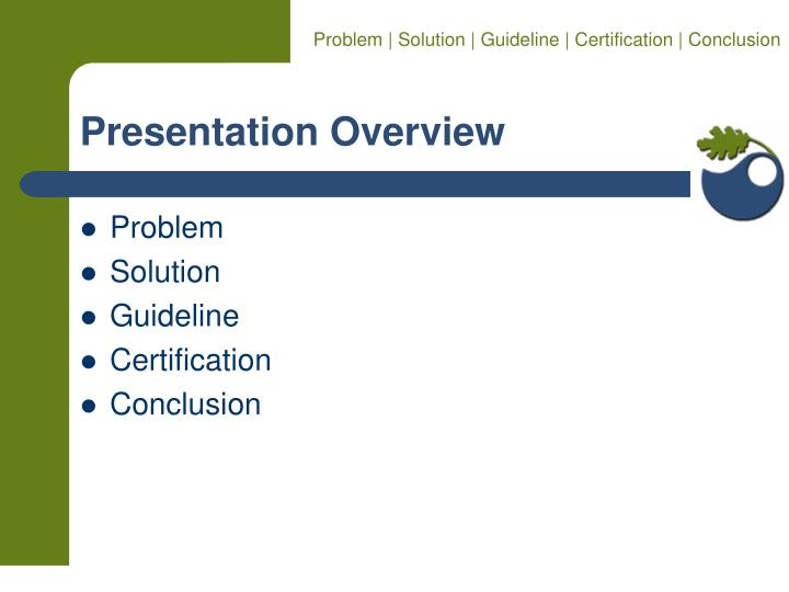 Problem | Solution | Guideline | Certification | Conclusion