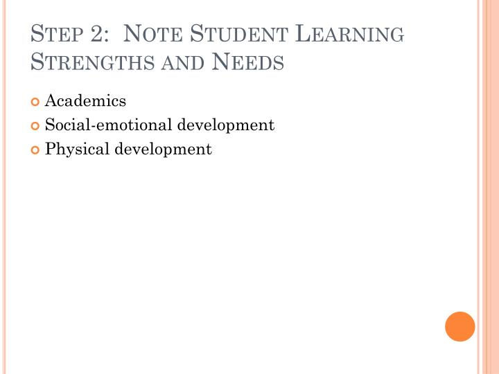 Step 2:  Note Student Learning Strengths and Needs