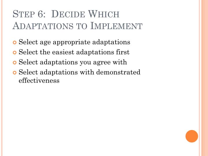 Step 6:  Decide Which Adaptations to Implement